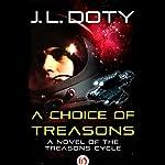 A Choice of Treasons | J. L. Doty