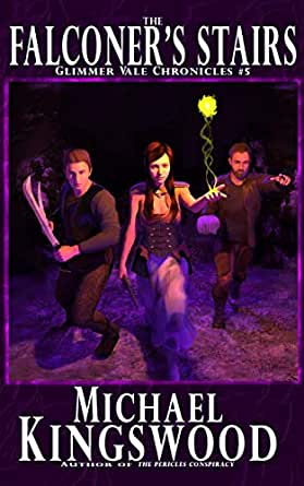 The Falconers Stairs Glimmer Vale Chronicles Book 5 Kindle