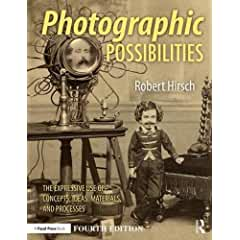 Photographic Possibilities: The Expressive Use of Concepts, Ideas, Materials, and Processes, 4th Edition