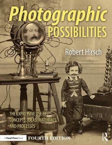 Photographic Possibilities: The Expressive Use of Concepts, Ideas, Materials, and ()