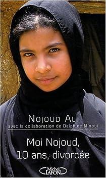 """Résultat de recherche d'images pour """"ALI Nojoud & MINOUI Delphine, Moi Nojoud, 10 ans, divorcée, Editions Michel Lafon, 2009"""""""