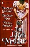 The Love Match, Deborah Simmons and Deborah Hale, 037329199X