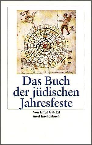 Das Buch der jüdischen Jahresfeste: Amazon.de: Efrat Gal-Ed, Efrat ...