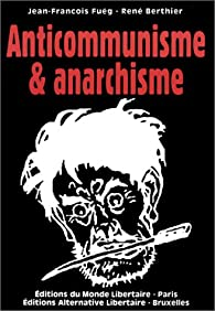 Book's Cover ofL'Anticommunisme des anarchistes suivi de 'L'Anarchisme dans le miroir de Maximilien Rubel'