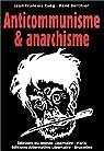 L'Anticommunisme des anarchistes, suivi de