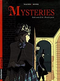 Mysteries, Tome 1 : Seule contre la loi - Première partie par Vincent Wagner