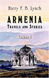 Armenia, Travels and Studies : The Russian Provinces, Lynch, Harry Finnis Blosse, 1402189508