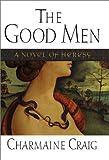 The Good Men, Charmaine Craig, 157322197X