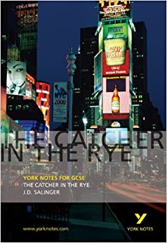 The Catcher in the Rye: York Notes for GCSE