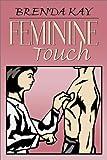 Feminine Touch, Brenda Kay, 0741412446