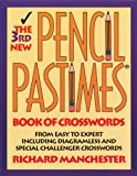 The 3rd New Pencil Pastimes Book of Crosswords, Richard Manchester, 0884863832