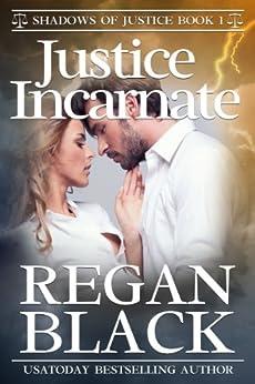 Justice Incarnate (Shadows of Justice Book 1) by [Black, Regan]