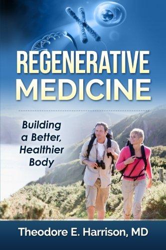 Regenerative Medicine  Building A Better  Healthier Body