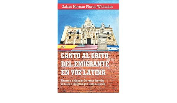Amazon.com: Canto Al Grito Del Emigrante En Voz Latina: Homenaje a Miguel De Cervantes Saavedra En Poesía a La Historia De La Lengua Española (Spanish ...