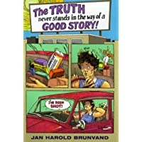 The Truth Never Stands in the Way of a Good Story!