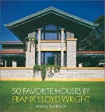 50 Favorite Houses by Frank Lloyd Wright, Diane Maddex, 0810982129