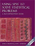 img - for Using SPSS to Solve Statistical Problems: A Self-Instruction Guide book / textbook / text book