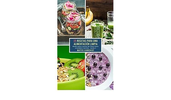 25 Recetas para una Alimentación Limpia - banda 3: Desde sopas y platos de fideos hasta ensaladas y batidos (Spanish Edition) - Kindle edition by Mattis ...