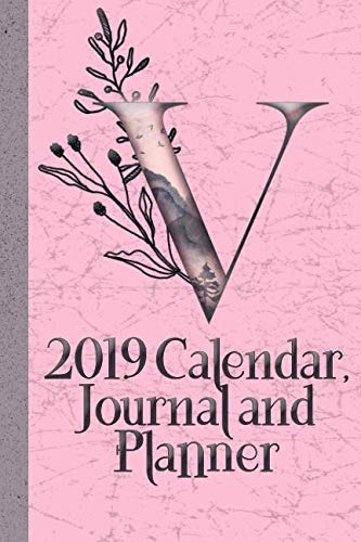 V: 2019 Calendar, Journal and Planner by Independently published