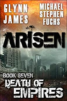 ARISEN, Book Seven - Death of Empires by [James, Glynn, Fuchs, Michael Stephen]