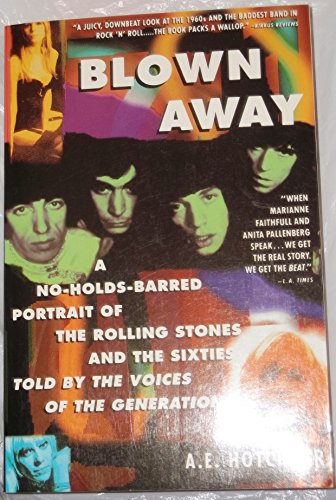 Blown Film (Blown Away: A No-Holds-Barred Portrait of The Rolling Stones and the Sixties told by the Voices of the Generation)
