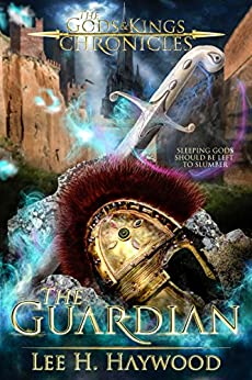 The Guardian (The Gods and Kings Chronicles Book 2) by [Haywood, Lee H.]