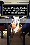 Gaijin Private Parts: Maintaining Privacy at Work in Japan