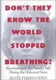Don't They Know the World Stopped Breathing?, Renee Fersen-Osten, 1561710199