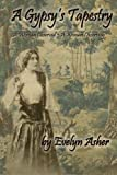 A Gypsy's Tapestry, Evelyn Asher, 1499116233