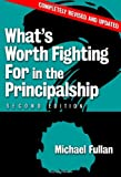 What's Worth Fighting for in the Principalship?, Second Edition