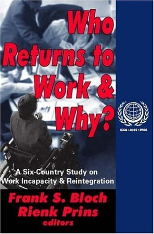 Who Returns to Work and Why?: A Six Country Study on Work Incapacity and Reintegration (International Social Security Se