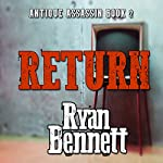 Return: Antique Assassin Series, Book 2 | Ryan Bennett