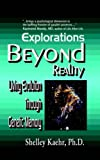 Explorations Beyond Reality, Shelley Kaehr, 0977755681