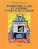 Apprendre a lire et écrire a partir l'album (de Dominique Piveteaud)