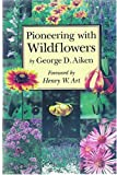 Pioneering with Wildflowers, George D. Aiken, 0911469117