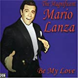 Magnificent Mario Lanza: Be My Love