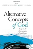 Alternative Concepts of God: Essays on the