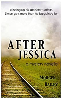 After Jessica: A mystery novella by [Bailey,Morgen]