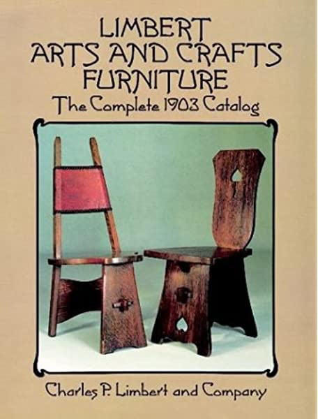 Limbert Arts And Crafts Furniture The Complete 1903 Catalog Dover Books On Antiques And Furniture Limbert Co 9780486271200 Amazon Com Books