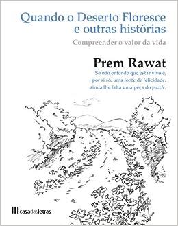 Quando O Deserto Floresce E Outras Histórias: Amazon.es: Prem Rawat: Libros en idiomas extranjeros