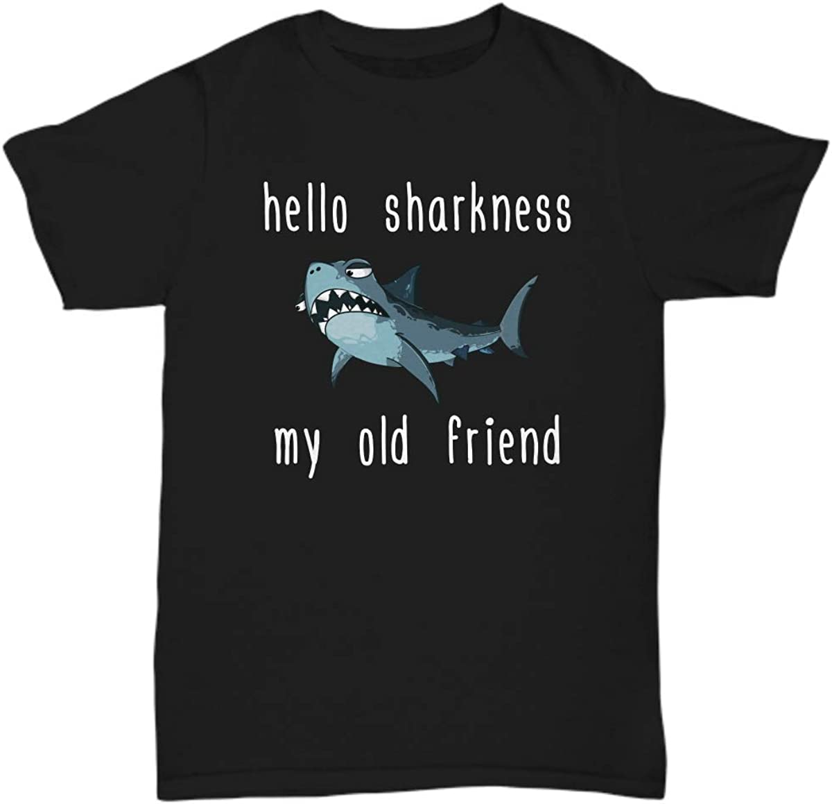 Funny Shark T-Shirt - Marine Biologist Funny Gift - Shark Lover Present - Hello Sharkness My Old Friend - Unisex Tee