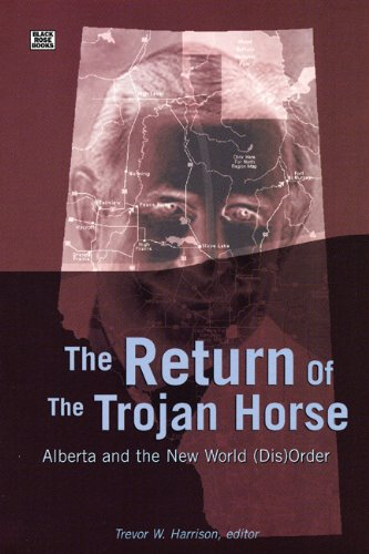 The Return of the Trojan Horse: Alberta and the New World (Dis)Order