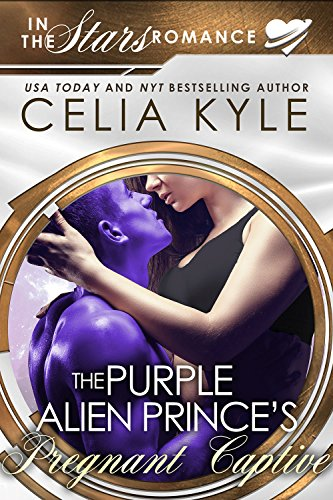 The Purple Alien Prince's Pregnant Captive (Scifi Alien Secret Baby Romance): In the Stars Romance cover