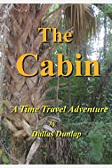 The Cabin:: A Time Travel Adventure (Narvaez County) (Volume 1) Paperback