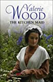 The Kitchen Maid, Valerie Wood, 0593053788