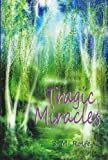 Tragic Miracles, S. M. Rolfe, 0533161223