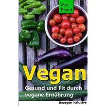 Vegan: Gesund und Fit durch vegane Ernaehrung