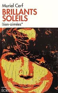 Brillants soleils, tome 1 : Bien-aimées par Muriel Cerf