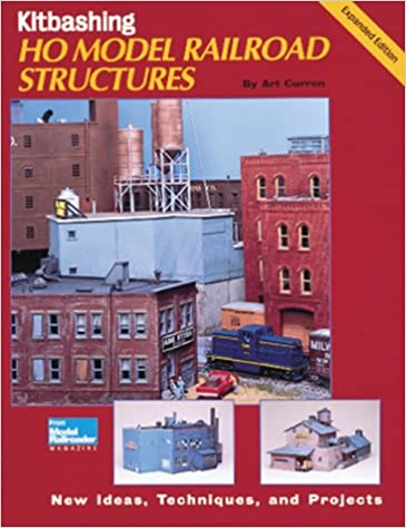 Kitbashing Ho Model Railroad Structures: Art Curren: 9780890242452