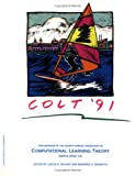 Colt : Proceedings of the 1988-91 Annual Workshops on Computational and Learning Theory, , 1558602135